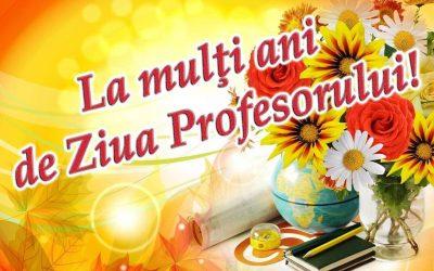 La mulți ani de Ziua Profesorului!